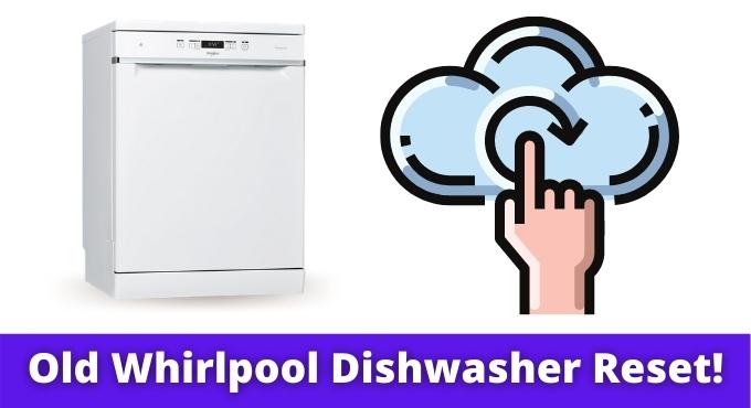 Old Whirlpool Dishwasher Reset!