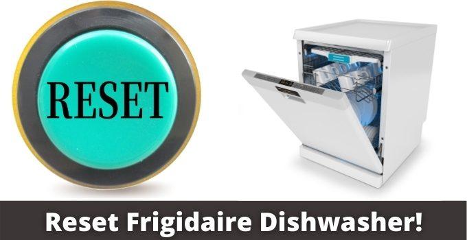 Reset Frigidaire Dishwasher!