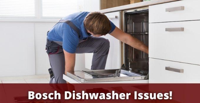 Bosch Dishwasher Issues