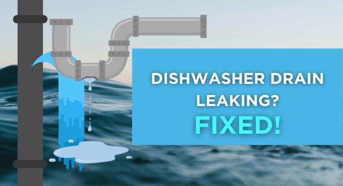 Dishwasher Drain Leaking