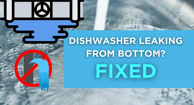 Dishwasher Leaking From Bottom
