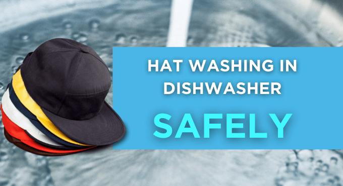 Hat Washing In Dishwasher
