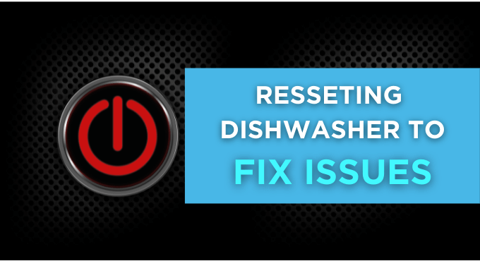 Resseting Dishwasher