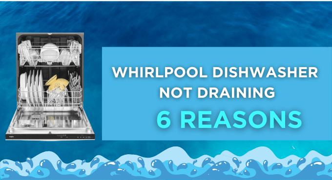 whirlpool Dishwasher Not draining